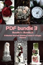 PDF Bundle 3= Bundle 1+ Bundle 2: 8 Mosted Wanted Wedding Cakes & 4 Sugar Flowers