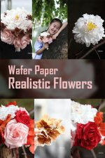 Wafer Paper Realistic Flowers